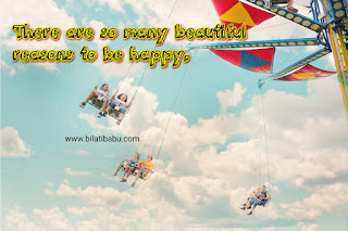 reason to be happy, happiness qoute, happiness in life