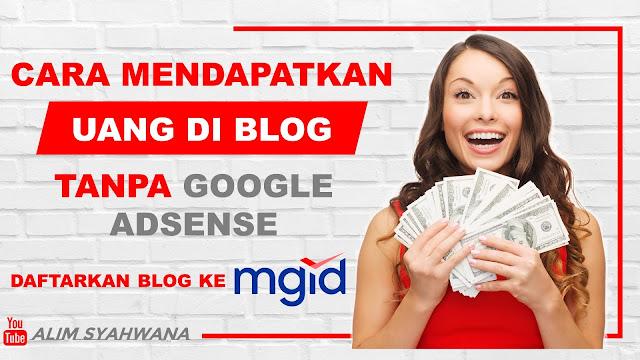 Cara Daftarkan Blog Ke Mgid & Dapatkan Penghasilan Ratusan Dollar Tanpa Adsense