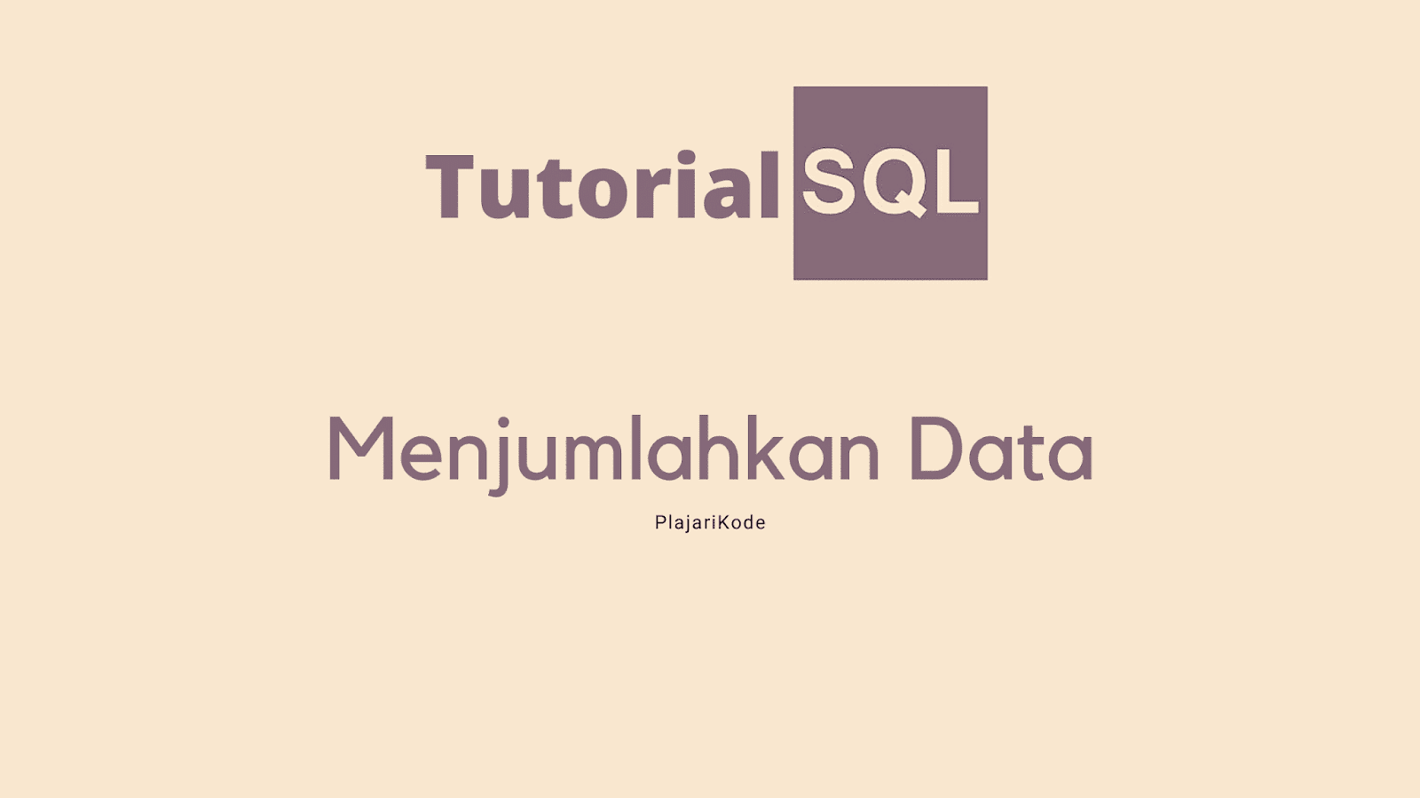 PlajariKode - Menjumlahkan data pada SQL
