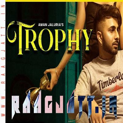Trophy by Aman Jaluria lyrics