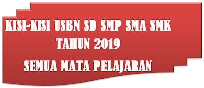 Kisi-kisi Soal USBN SD SMP SMA SMK Tahun 2019