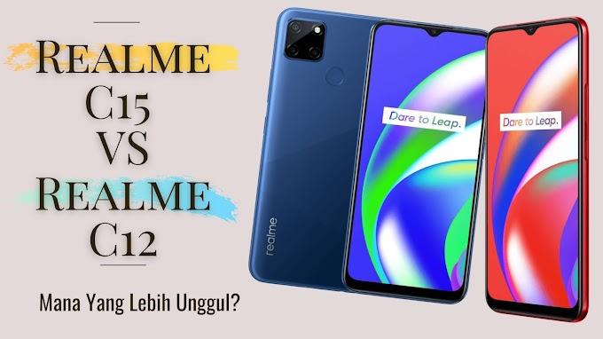 Realme C15 VS Realme C12, Smartphone Berkualitas Mana Yang Lebih Unggul?
