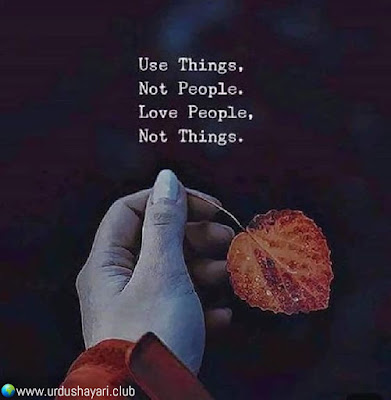Use Things  Not People,  Love People,  Not Things.  #quotes #lines