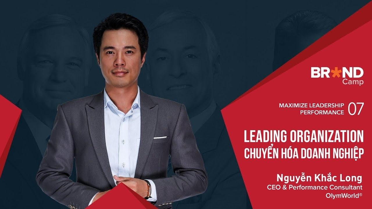 Leading Organization: Chuyển hoá Doanh nghiệp - Nguyễn Khắc Long