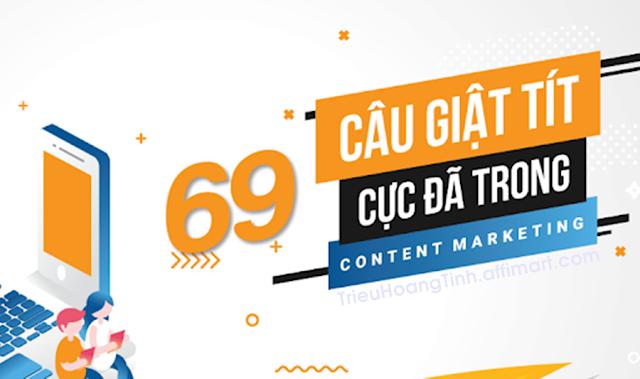 Bật mí 69 Câu GIẬT TÍT trong Contents Marketing cực chất