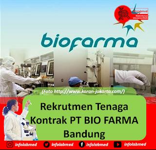 Rekrutmen Tenaga Kontrak PT BIO FARMA Bandung