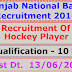 Punjab National Bank - Recruitment of 08 Hockey Players. Last Dt. 13/06/2016