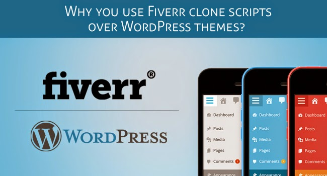 Why you use Fiverr clone scripts over WordPress themes?