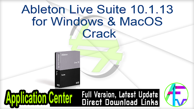 Ableton Live Suite 10.1.13 for Windows & MacOS + Crack