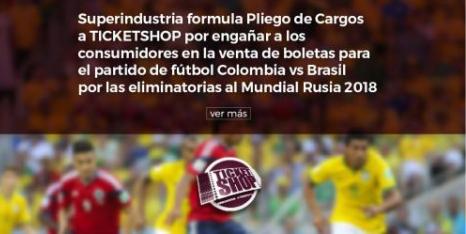 Pliego de Cargos a Ticketshop por engañar en venta de boletas para el partido Colombia vs Brasil
