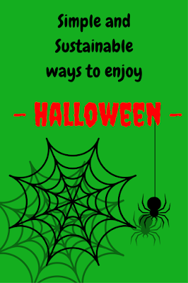 Simple and Sustainable Ways to enjoy Halloween
