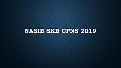 Informasi Terbaru Nasib SKB CPNS 2019