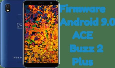 تفليش وتحديث جهاز  Stock Firmware Android 9.0 ACE Buzz 2 Plus