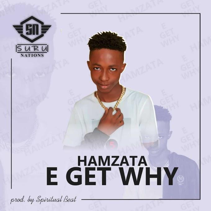 [Music] Hamzata - E Get Why (Prod. By Spiritual)