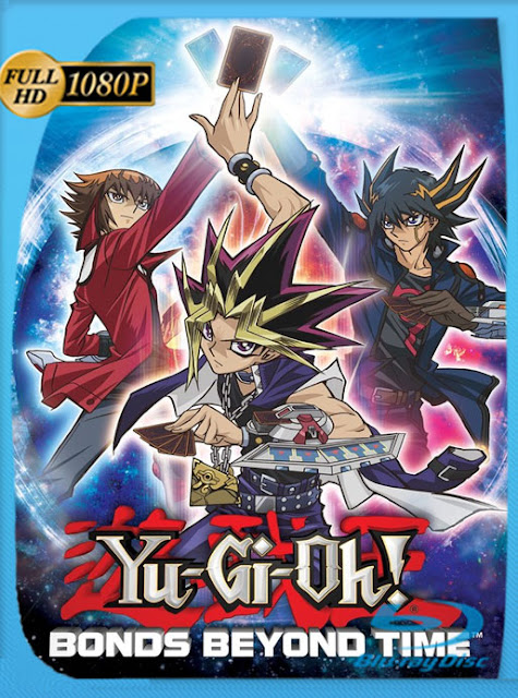 Yu-Gi-Oh! 3D: Lazos más allá del tiempo (2010) HD [1080p] Latino [Google Drive] Panchirulo