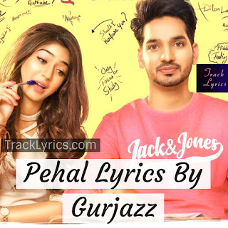gurjazz-new-punjabi-song-lyrics-pehal-2019