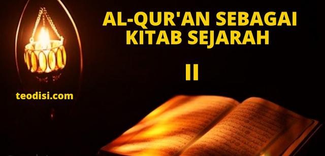 """AL-QUR'AN SEBAGAI """"KITAB SEJARAH"""" BAGIAN II"""