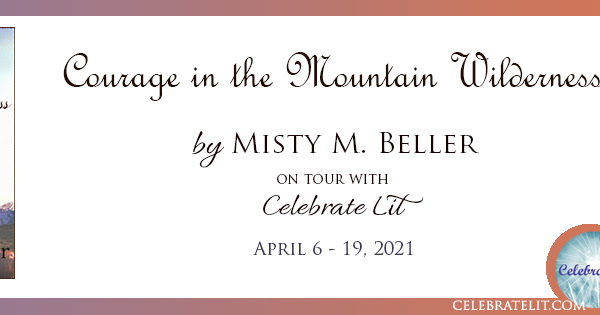 Courage in the Mountain Wilderness Blog Tour: Book Review + Giveaway