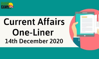Current Affairs One-Liner: 14th December 2020
