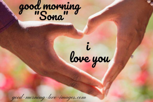 best good morning sona I love you pics
