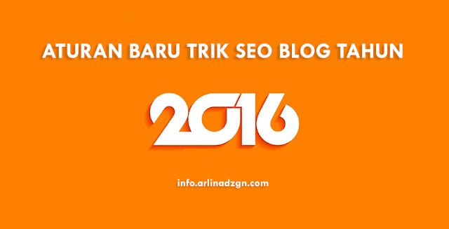 Aturan Baru Trik SEO Blog Tahun 2016