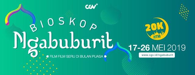 #CGV - #Promo Tiket Hanya 20K Untuk Ngabuburit Film Seru di Bioskop (s.d 26 Mei 2019)