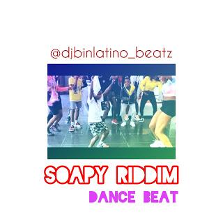 Free Beat: Soapy Riddim Dance Beat - Dj Binlatino beatZZz @djbinlatino_beatz