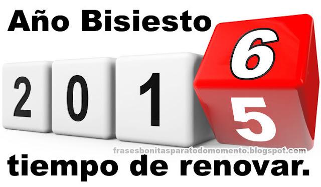 2016, AÑO BISIESTO. Tiempo de renovar.