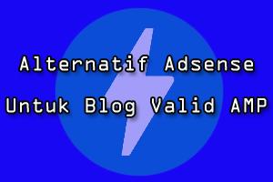 Jaringan Periklanan Terbaik Untuk Blog Valid AMP