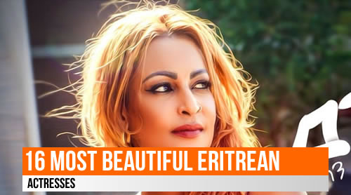 LIST: 16 Most Beautiful Eritrean Actresses
