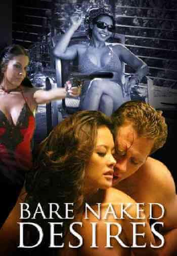 Download [18+] Bare Naked Desires (2006) English 480p 498mb    720p 889mb