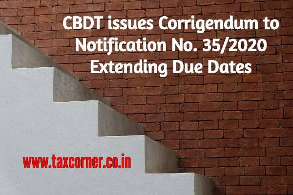 CBDT issues Corrigendum to Notification Extending Due Dates