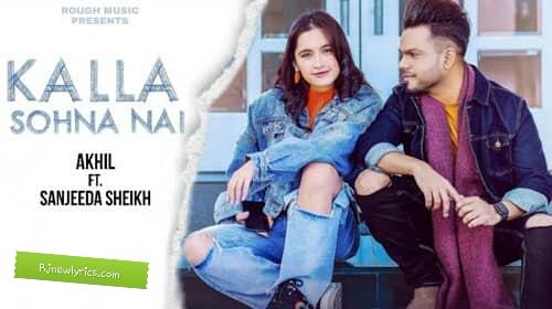 Tu kalla hi sohna nahi new punjabi song lyrics akhil