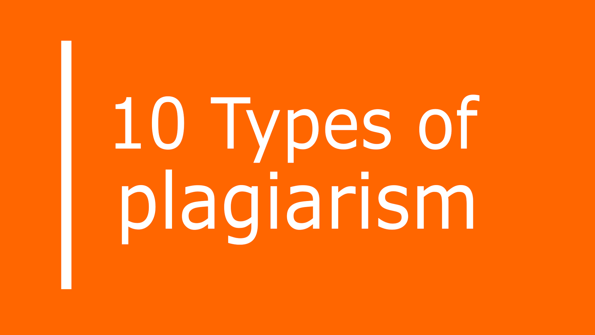 10 Types of Plagiarism-Every Academic Writer Should Know