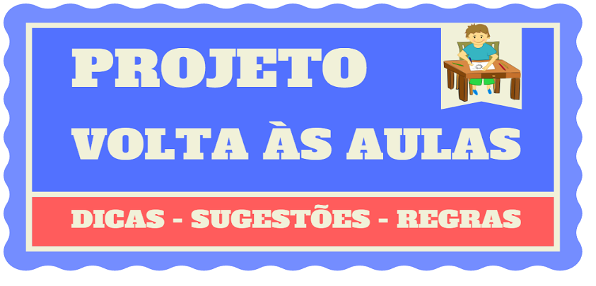 Projeto Volta As Aulas 01: PROJETO VOLTA ÀS AULAS