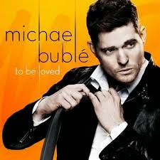 Michael Buble To Be Loved Lyrics