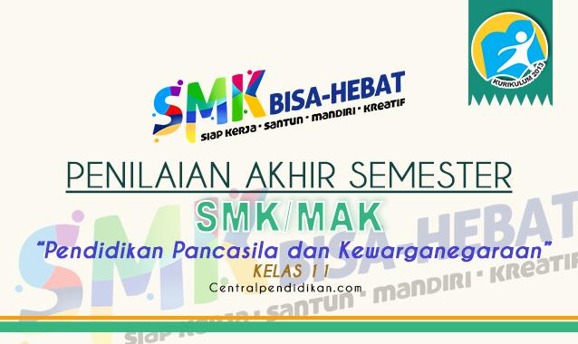 Latihan Soal PAS PPKn Kelas 11 SMK Tahun 2021/2022 Online