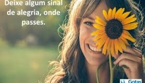 Deixe algum sinal de alegria por onde passe, alegria, felicidade, humor, sempre feliz, memes, risos, felicidade sem limites, alegre