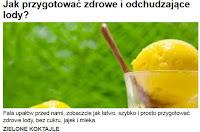 http://pl.blastingnews.com/styl-zycia/2015/06/jak-przygotowac-zdrowe-i-odchudzajace-lody-00432689.html