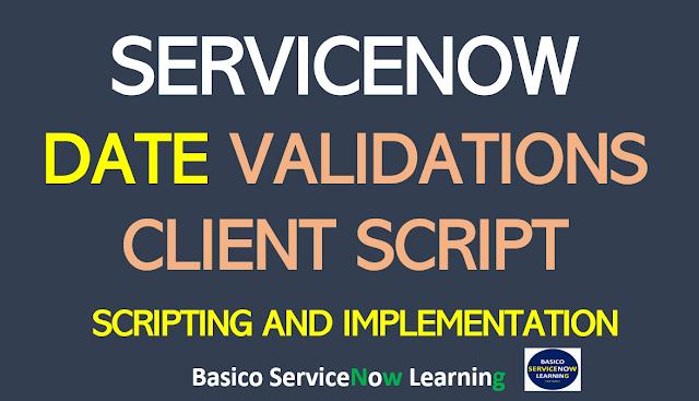 servicenow date validation client script