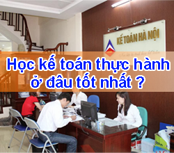 Học kế toán tổng hợp thực hành thực tế ở đâu tốt nhất Hà Nội