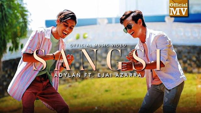 Lirik lagu Adylan feat Ejai Azarra Sangsi