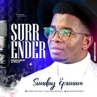 Music: SURRENDER by Sunday Epunam
