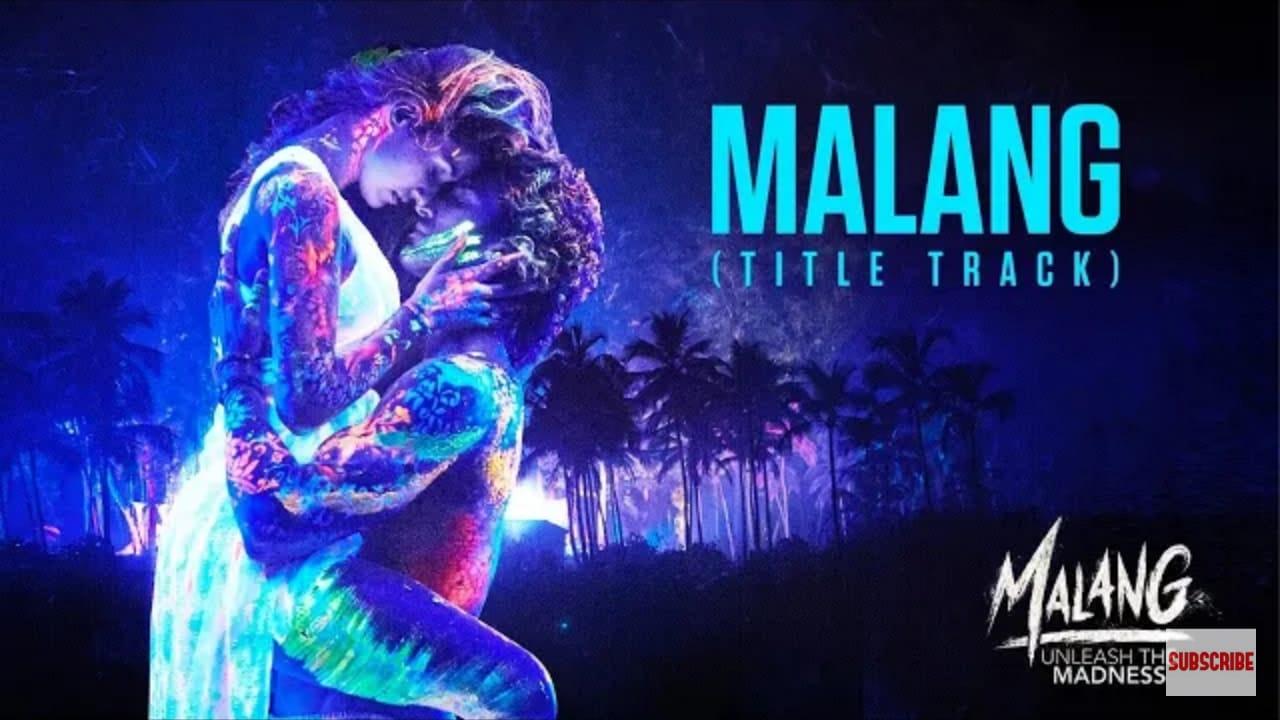 Malang Title Track - Malang | Ved Sharma