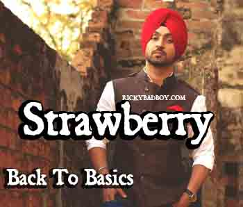 Strawberry Lyrics - Diljit - Back To Basics - LYRICS TIP