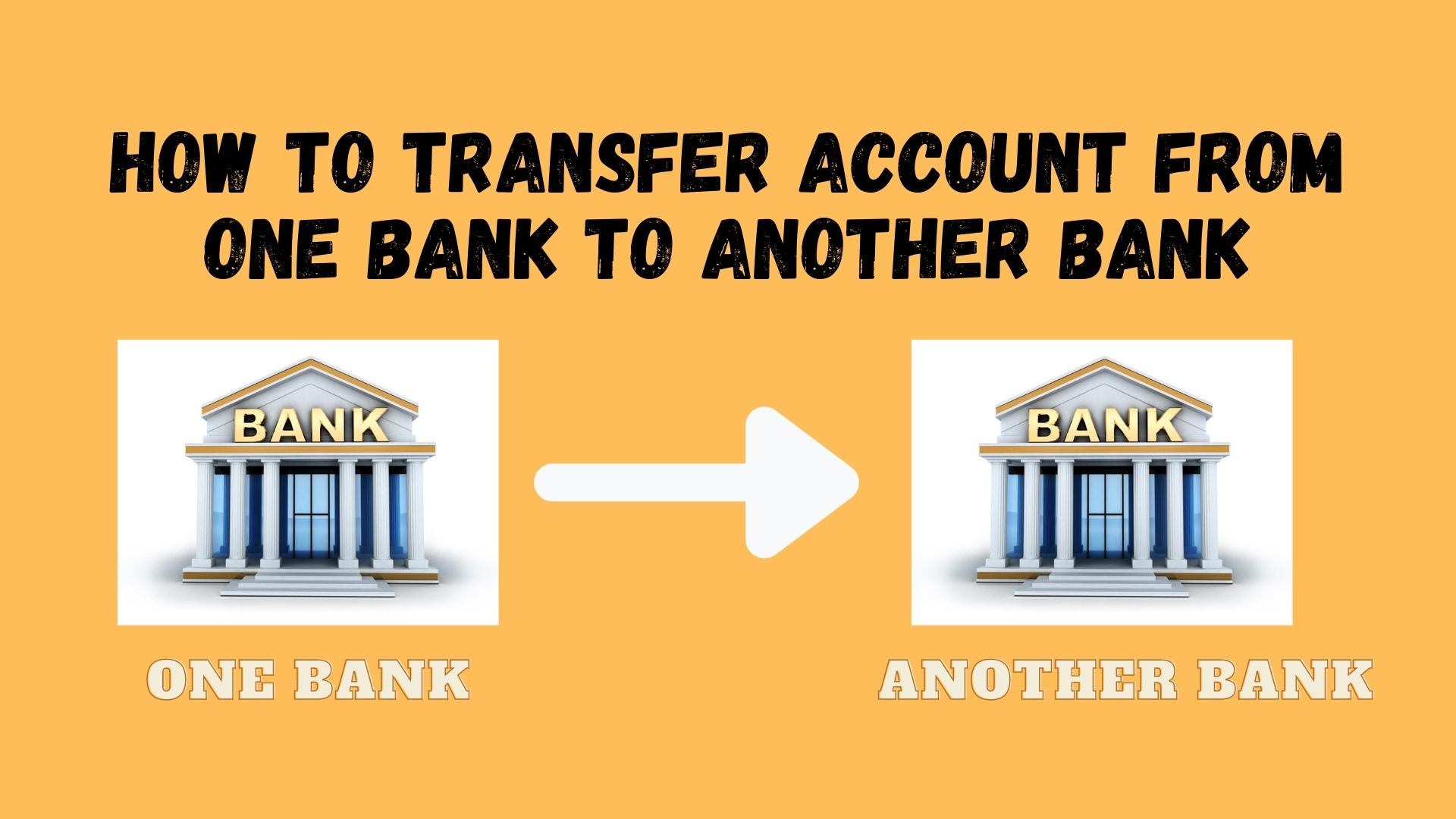 কিভাবে  ব্যাংক একাউন্ট অন্য শাখায় স্থানান্তর করবেন। how to Transfer bank account to another branch.