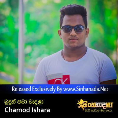 Budun Pawa Wedala - Chamod Ishara