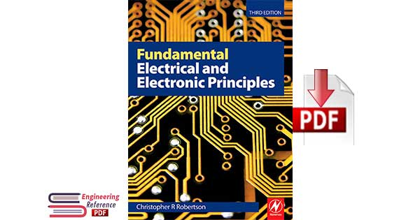 Fundamental Electrical and Electronic Principles, Third Edition by C R Robertson