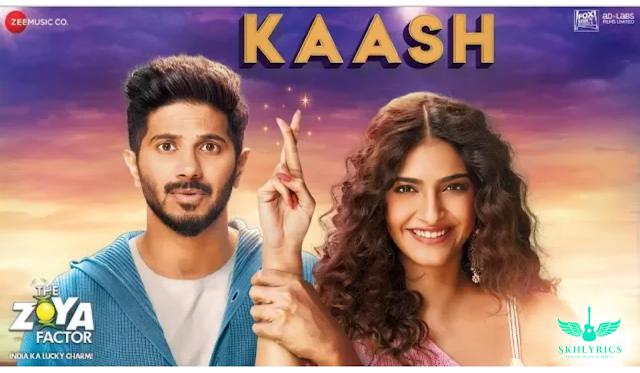 Kaash Lyrics - The Zoya Factor | Arijit Singh