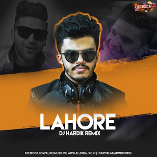 Lahore (Remix) - Guru Randhawa - DJ Hardik [NewDjsWorld.Com]